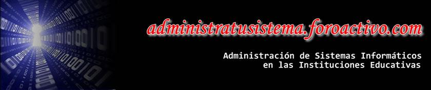 ADMINISTRACION DE SISTEMAS EN INSTITUCIONES EDUCATIVAS